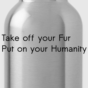 Take off your Fur T-Shirts - Water Bottle