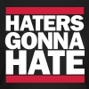 Haters gonna hate T-Shirts - Frauen T-Shirt