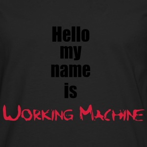 My Name is Working Machine 2c Tee shirts - T-shirt manches longues Premium Homme