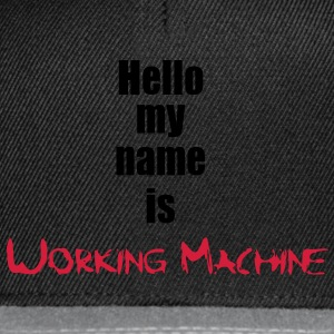 My Name is Working Machine 2c T-Shirts - Snapback Cap