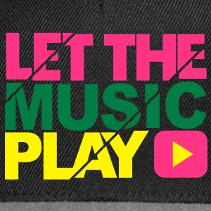 Let the music play - Snapback Cap