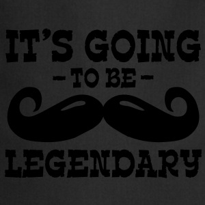 it's going to be legendary / moustache T-Shirts - Cooking Apron