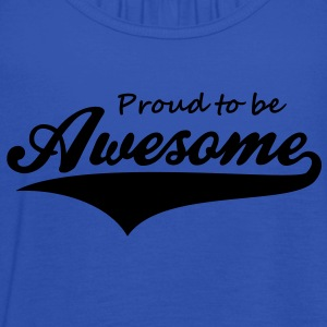 Proud to be Awesome T-Shirt WN - Frauen Tank Top von Bella