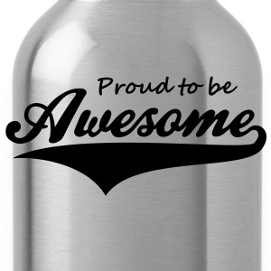 Proud to be Awesome T-Shirt WN - Trinkflasche