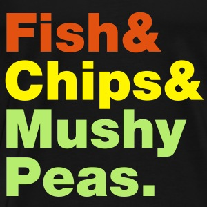 Fish & Chips & Mushy Peas. Shirts - Men's Premium T-Shirt