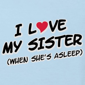 I LOVE MY SISTER (when she's asleep) T-shirts - Organic børne shirt