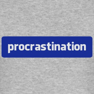 procrastination Sweaters - slim fit T-shirt