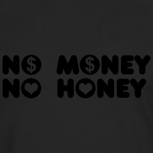 no money no honey T-Shirts - Men's Premium Longsleeve Shirt