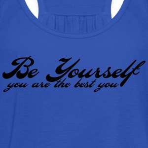 be yourself T-Shirts - Women's Tank Top by Bella