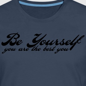be yourself T-Shirts - Men's Premium Longsleeve Shirt