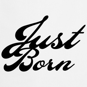 just born Shirts - Cooking Apron