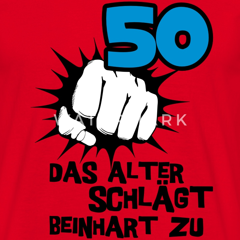 50 geburtstag das alter schl gt beinhart zu t shirt spreadshirt. Black Bedroom Furniture Sets. Home Design Ideas