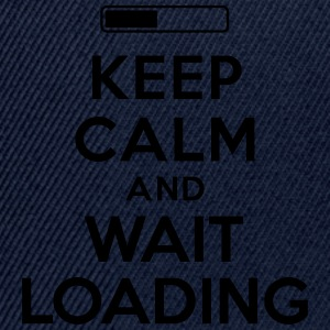 Keep calm and wait loading Sweat-shirts - Casquette snapback