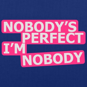 Nobody's Perfect, I'm Nobody T-Shirts - Tote Bag