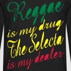 reggae is my drug the selecta is my dealer T-Shirts - Men's Premium Longsleeve Shirt