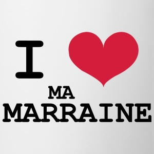 I love ma marraine Tee shirts - Tasse
