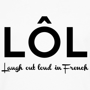 Laugh out Loud in French T-Shirts - Men's Premium Longsleeve Shirt