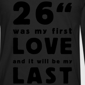 26 inch was my first love T-Shirts - Mannen Premium shirt met lange mouwen