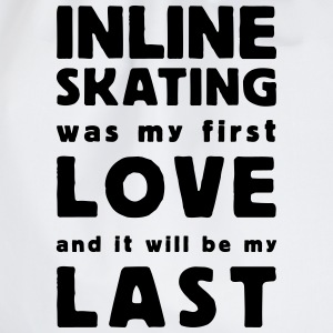 inline skating was my first love T-shirts - Sportstaske