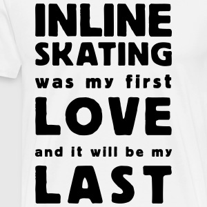 inline skating was my first love Shirts med lange  - Herre premium T-shirt