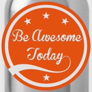 Be Awesome Today - Gourde