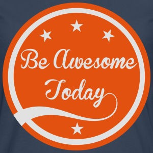 Be Awesome Today - T-shirt manches longues Premium Homme