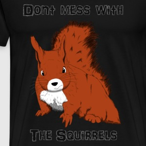 Don't Mess With The Squirrels Bluzy - Koszulka męska Premium