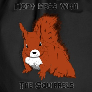Don't Mess With The Squirrels T-shirts - Gymnastikpåse