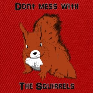 Don't Mess With The Squirrels T-Shirts - Snapback Cap