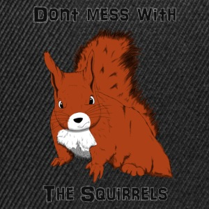 Don't Mess With The Squirrels Borse - Snapback Cap