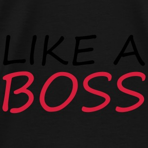 Like a BOSS Sweats - T-shirt Premium Homme