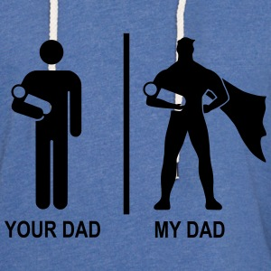 your dad, my dad - Leichtes Kapuzensweatshirt Unisex