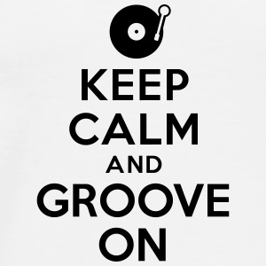 Keep calm and groove on Autres - T-shirt Premium Homme