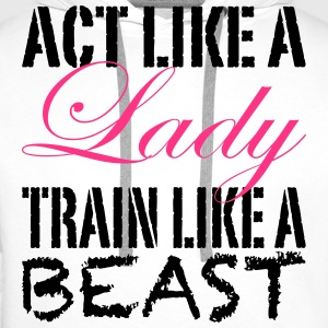 Act Like A Lady Tee shirts - Sweat-shirt à capuche Premium pour hommes