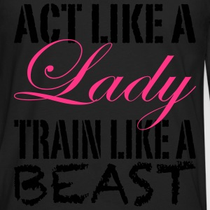 Act Like A Lady T-Shirts - Men's Premium Longsleeve Shirt