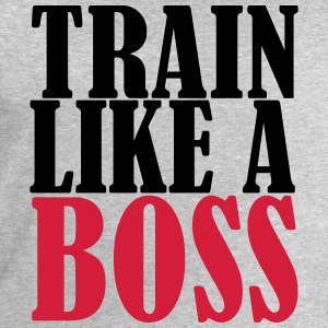Train Like A Boss T-Shirts - Men's Sweatshirt by Stanley & Stella