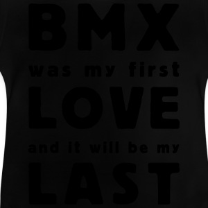 bmx was my first love child - Camiseta bebé