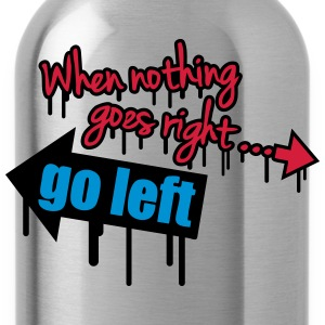 When Nothing Goes Right Go Left Graffiti T-shirts - Drikkeflaske