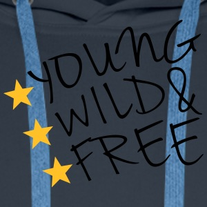 Young Wild And Free T-Shirts - Men's Premium Hoodie