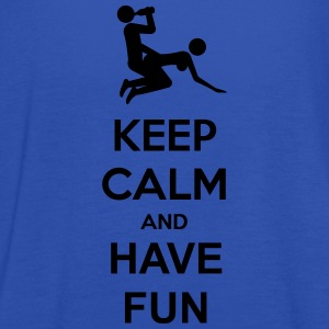 Keep Calm And Have Fun Tee shirts - Débardeur Femme marque Bella