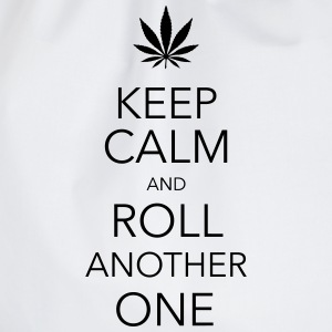 keep calm and roll another one cannabis T-Shirts - Drawstring Bag