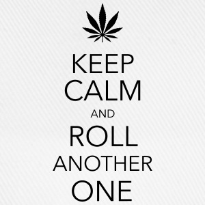 keep calm and roll another one cannabis T-Shirts - Baseball Cap