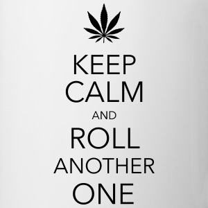 keep calm and roll another one cannabis T-shirts - Mugg