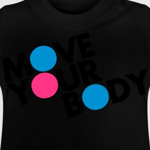Move Your Body T-Shirts - Baby T-Shirt