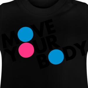Move Your Body Camisetas - Camiseta bebé
