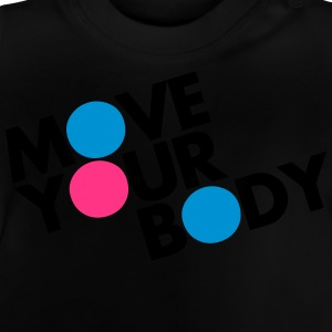 Move Your Body Sweats - T-shirt Bébé