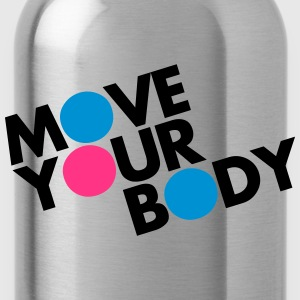 Move Your Body Shirts - Drinkfles