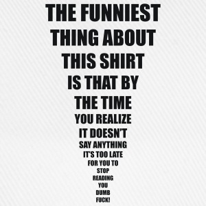 funniest thing T-Shirts - Baseball Cap