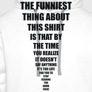 funniest thing T-Shirts - Men's Premium Hoodie