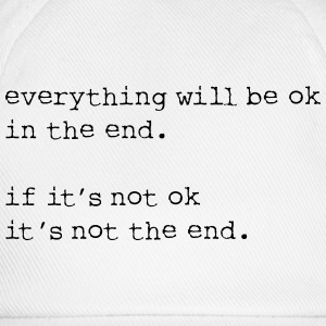 everything will be OK in the end - Baseball Cap